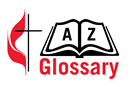 Find the definition of United Methodist terms in our glossary.