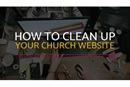 Church websites can get messy quickly, and without regular maintenance, they can get downright out of control. If it's been awhile since the last cleanup of your ministry's site, this episode of the MyCom Church Marketing Podcast is for you!
