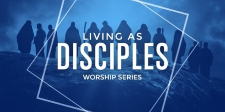 Living as Disciples Worship Series background. Courtesy of Discipleship Ministries. 2019